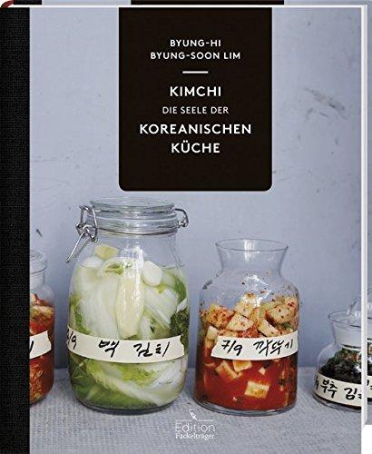 """""""Kimchi: die Seele der koreanischen Küche"""" von Byung-Hi & Byung-Soon Lim"""